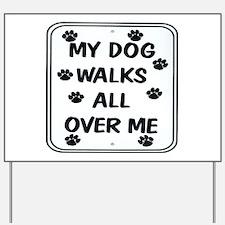 My Dog Walks Yard Sign
