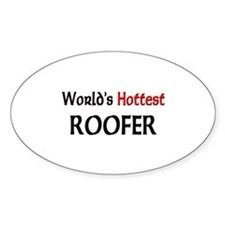 World's Hottest Roofer Oval Decal