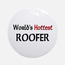 World's Hottest Roofer Ornament (Round)
