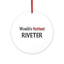 World's Hottest Riveter Ornament (Round)