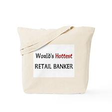 World's Hottest Retail Banker Tote Bag