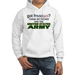 Got Freedom? Army (Father) Hooded Sweatshirt
