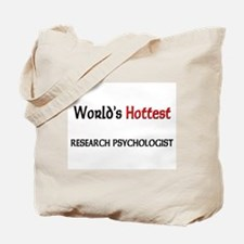 World's Hottest Research Psychologist Tote Bag