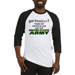 Got Freedom? Army (Sister-In-Law) Baseball Jersey