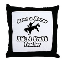 """Save Horse, Health Teacher"" Throw Pillow"
