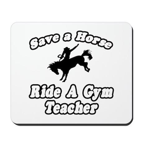 """""""Save Horse, Gym Teacher"""" Mousepad"""