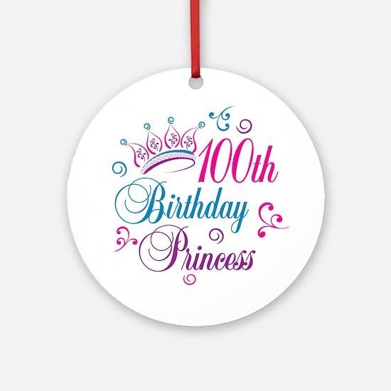 100th Birthday Princess Ornament (Round)
