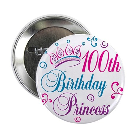 "100th Birthday Princess 2.25"" Button"