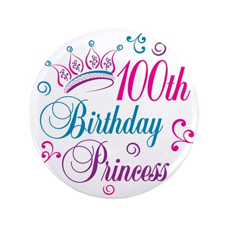 "100th Birthday Princess 3.5"" Button"
