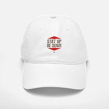 Stay Up Be Down Baseball Baseball Cap