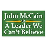 McCain: A Leader We Can't Believe Car Sticker