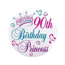 "90th Birthday Princess 3.5"" Button"