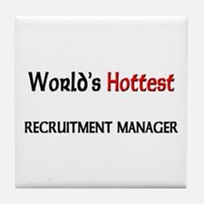 World's Hottest Recruitment Manager Tile Coaster