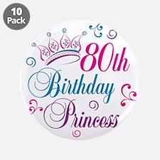 "80th Birthday Princess 3.5"" Button (10 pack)"