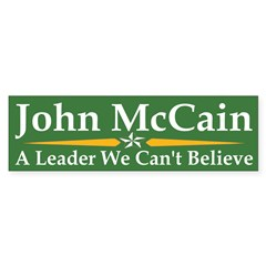 John McCain: A Leader We Can't Believe car sticker