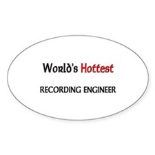 World's Hottest Recording Engineer Oval Decal
