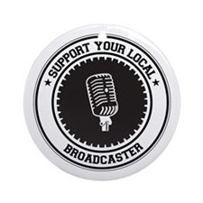 Support Broadcaster Ornament (Round)