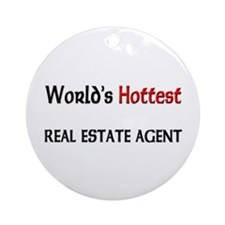 World's Hottest Real Estate Agent Ornament (Round)