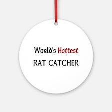 World's Hottest Rat Catcher Ornament (Round)
