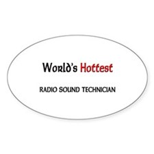 World's Hottest Radio Sound Technician Decal
