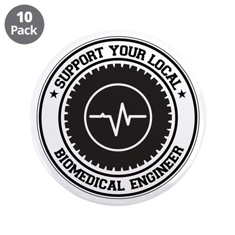"""Support Biomedical Engineer 3.5"""" Button (10 pack)"""