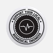 Support Biomedical Engineer Ornament (Round)
