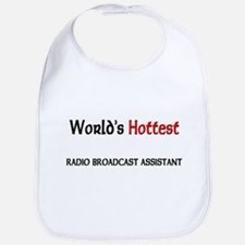 World's Hottest Radio Broadcast Assistant Bib