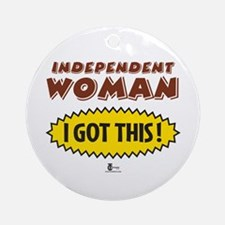 Independent Woman - I Got This! Ornament (Round)