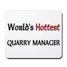 World's Hottest Quarry Manager Mousepad
