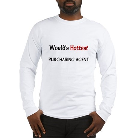 World's Hottest Purchasing Agent Long Sleeve T-Shi