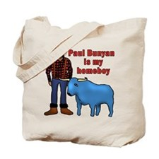 Paul Bunyan is My Homeboy Tote Bag