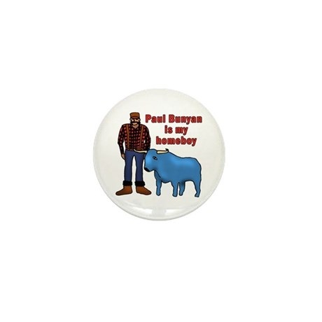 Paul Bunyan is My Homeboy Mini Button (100 pack)