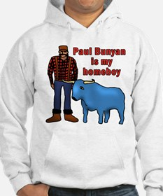 Paul Bunyan is My Homeboy Hoodie