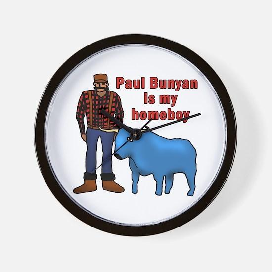 Paul Bunyan is My Homeboy Wall Clock