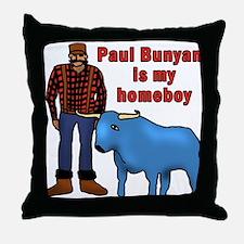 Paul Bunyan is My Homeboy Throw Pillow
