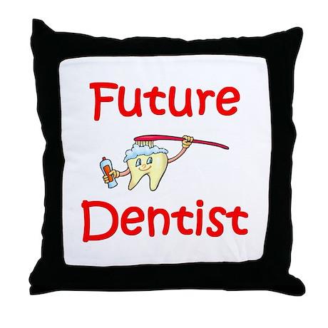 Future Dentist Throw Pillow