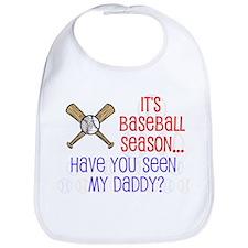 """Baseball Season...Daddy"" Bib"