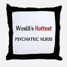 World's Hottest Psychiatric Nurse Throw Pillow