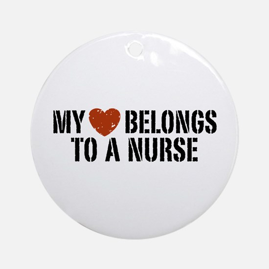 My Heart Belongs to a Nurse Ornament (Round)