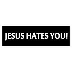 Jesus Hates You Bumper Bumper Sticker