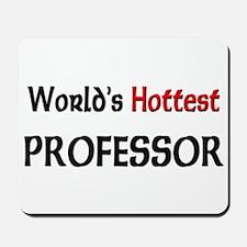 World's Hottest Professor Mousepad