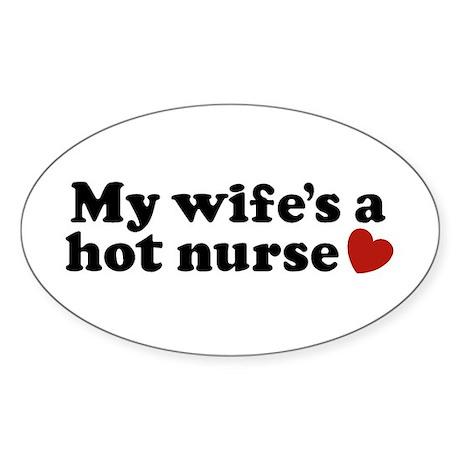 My Wife's a Hot Nurse Oval Sticker