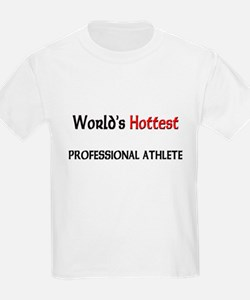 World's Hottest Professional Athlete T-Shirt