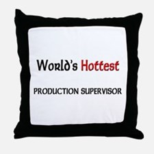 World's Hottest Production Supervisor Throw Pillow