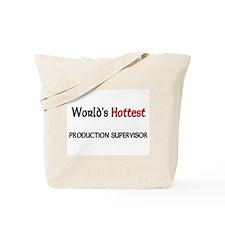 World's Hottest Production Supervisor Tote Bag