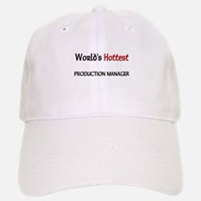 World's Hottest Production Manager Baseball Baseball Cap