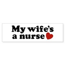 My Wife's a Nurse Bumper Bumper Sticker