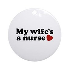 My Wife's a Nurse Ornament (Round)