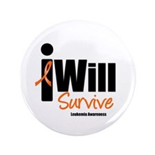 "Leukemia I Will Survive 3.5"" Button"