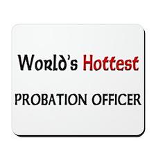 World's Hottest Probation Officer Mousepad